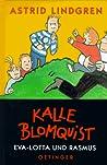Kalle Blomquist, Eva Lotte und Rasmus