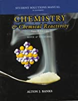 Chemistry & Chemical Reactivity: Student Solutions Manual