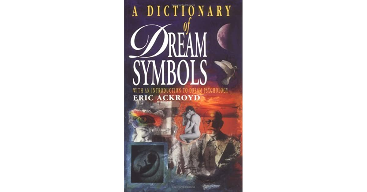 A Dictionary Of Dream Symbols With An Introduction To Dream
