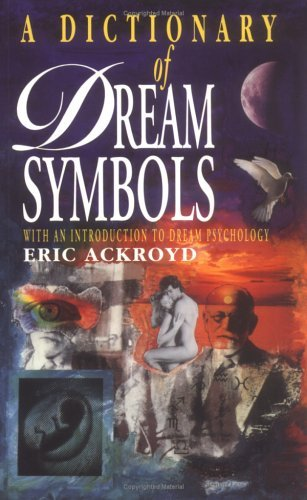 A Dictionary Of Dream Symbols With An Introduction To Dream Psychology
