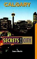 Calgary: Secrets Of The City