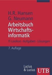 Arbeitsbuch Wirtschaftsinformatik 1. Lexikon, Aufgaben Und Lösungen