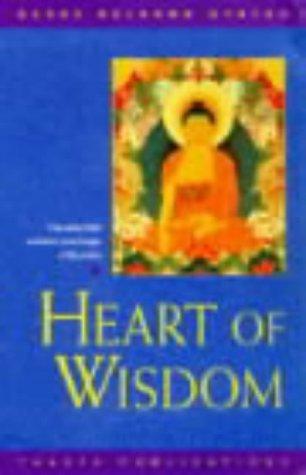 Heart of Wisdom: The Essential Wisdom Teachings of Buddha  by  Geshe Kelsang Gyatso