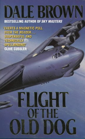 Flight Of The Old Dog Patrick Mclanahan 1 By Dale Brown