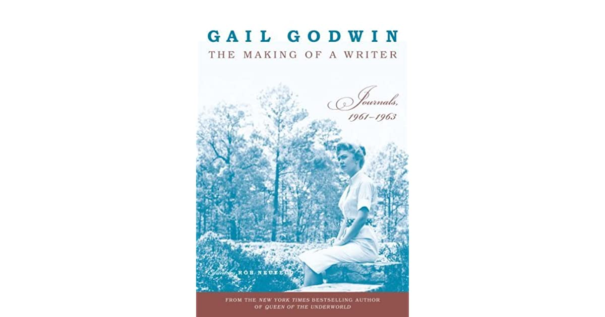 The Making of a Writer Journals 1961 1963 by Gail Godwin