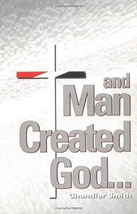 And Man Created God..