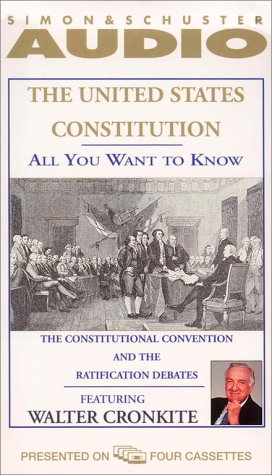 All You Want to Know About the United States Constitution: The Constitutional Convention and the Ratification Debates