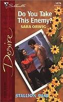 Do You Take This Enemy?  (Stallion Pass, #1)