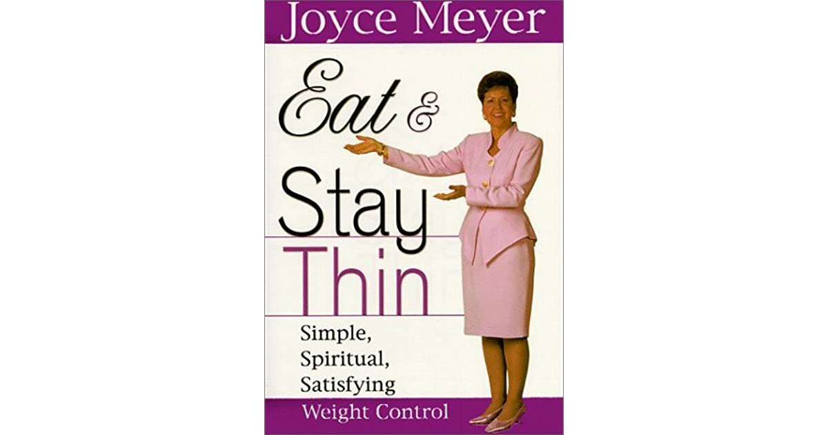 joyce meyer eat and stay thin