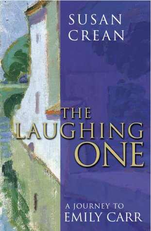 The Laughing One: A Journey To Emily Carr
