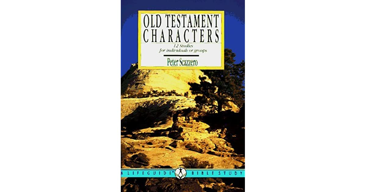 Old Testament Characters: Learning To Walk With God