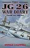 The Jg26 War Diary: Volume 1: 1939-1942