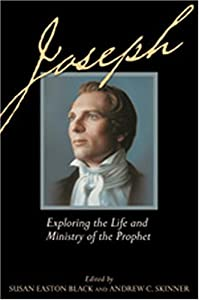 Joseph: Exploring the Life and Ministry of the Prophet