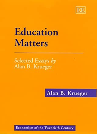 Education Matters: Selected Essays By Alan B. Krueger