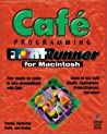 Cafe FrontRunner: The Hands on Guide to Mastering Java Development with Cafe