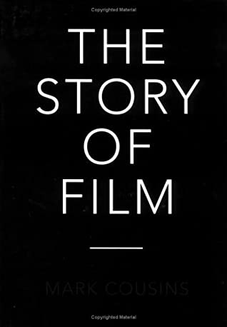 The Story Of Film.The Story Of Film By Mark Cousins