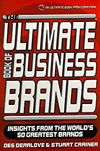 The Ultimate Book Of Business Brands: Insights From The World's 50 Greatest Brands