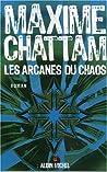 Les Arcanes du chaos (Le Cycle de l'homme, #1)