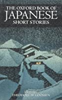 The Oxford Book of Japanese Short Stories by Theodore W ...