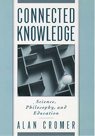 Connected Knowledge: Science, Philosophy, And Education by
