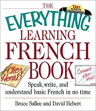 The Everything Learning French Book: Speak, Write, and