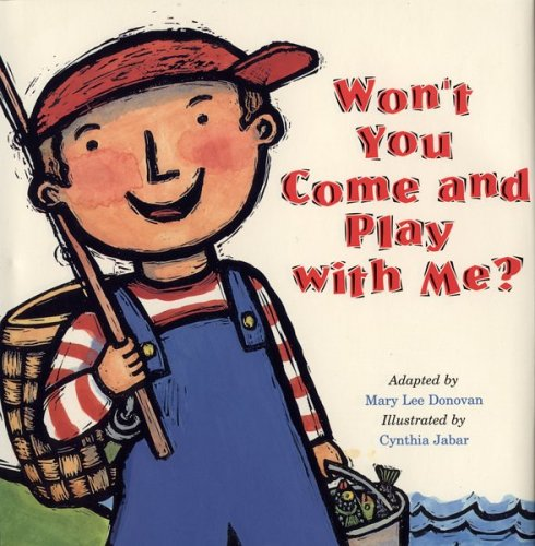 Won't You Come and Play with Me? Mary Lee Donovan, Cynthia Jabar