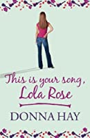 This Is Your Song, Lola Rose