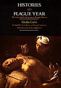 Histories of a Plague Year: The Social and the Imaginary in Baroque Florence