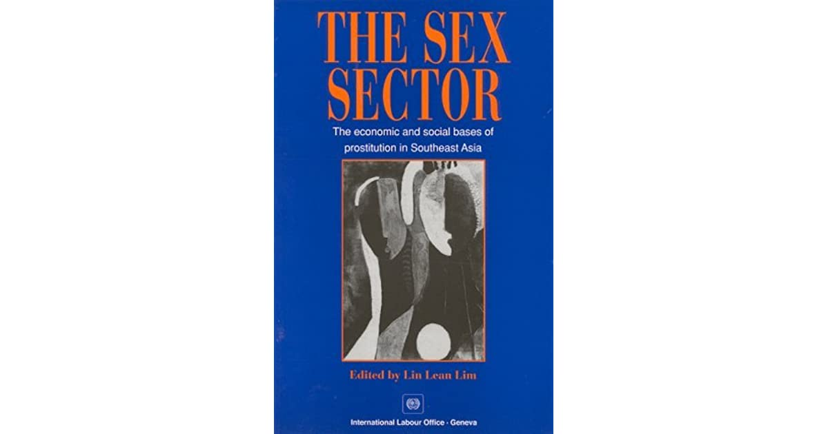 The Sex Sector: The Economic And Social Bases Of Prostitution In Southeast  Asia by Lin Lean Lim