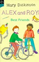 Alex and Roy, Best Friends