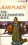 The Goldsmith's Wife by Jean Plaidy
