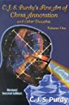 C.J.S. Purdy's Fine Art Of Chess Annotation And Other Thoughts (C.J.S. Purdy Gold Chess Series)