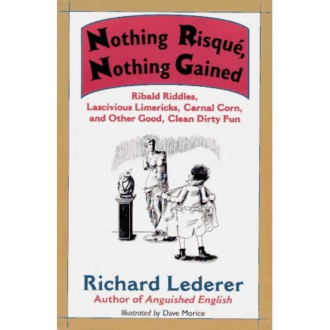 Nothing Risque, Nothing Gained: Ribald Riddles, Lascivious