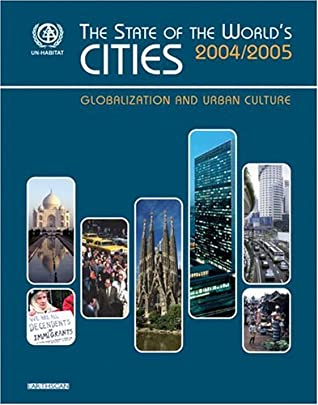 State Of The World's Cities 2004-2005: Globalization And Urban Culture