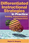 Differentiated Instructional Strategies in Practice: Training, Implementation, and Supervision