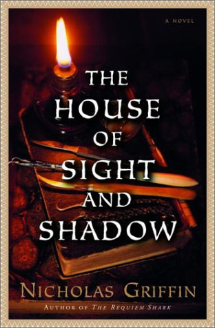 The House of Sight and Shadow: A Novel