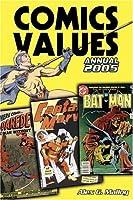 Comics Values Annual 2005: The Comic Book Price Guide