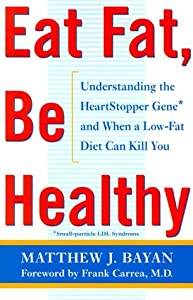 Eat Fat, Be Healthy: Understanding the Heartstopper Gene and When a Low-Fat Diet Can Kill You