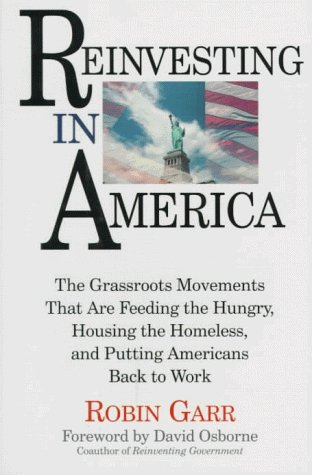 Reinvesting In America: The Grassroots Movements That Are Feeding The Hungry, Housing The Homeless, And Putting Americans Back To Work