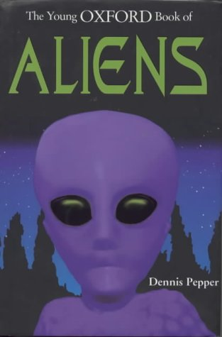 The Young Oxford Book of Aliens by Dennis Pepper