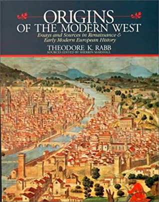 Origins of the Modern West: Essays and Readings in Early Modern European History