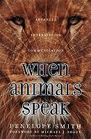 When Animals Speak: Advanced Interspecies Communication