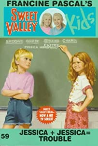 Jessica + Jessica = Trouble (Sweet Valley Kids #59)