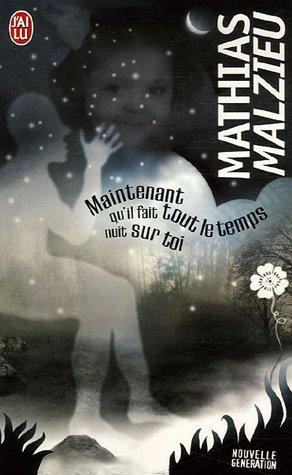 Maintenant Quil Fait Tout Le Temps Nuit Sur Toi By Mathias