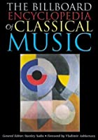 The Billboard Encyclopedia of Classical Music