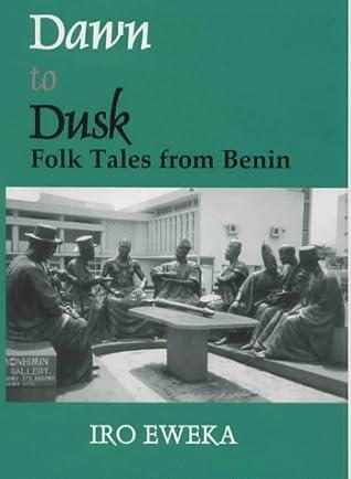 Dawn to Dusk: Folktales from Benin