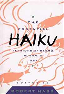 The Essential Haiku: Versions of Basho, Buson, and Issa