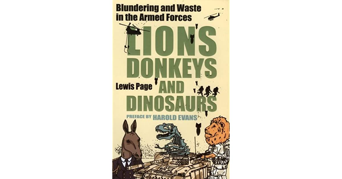 Lions donkeys and dinosaurs blundering and waste in the armed lions donkeys and dinosaurs blundering and waste in the armed forces by lewis page fandeluxe Choice Image