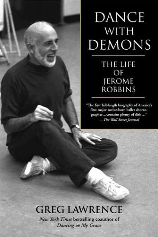 Dance with Demons  The Life of Jerome Robbins