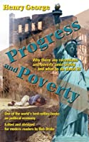 Progress and Poverty (Abridged for Modern Readers)